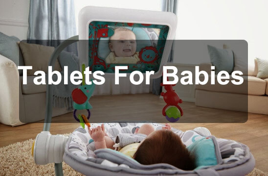 Top 10 Tablets For Babies