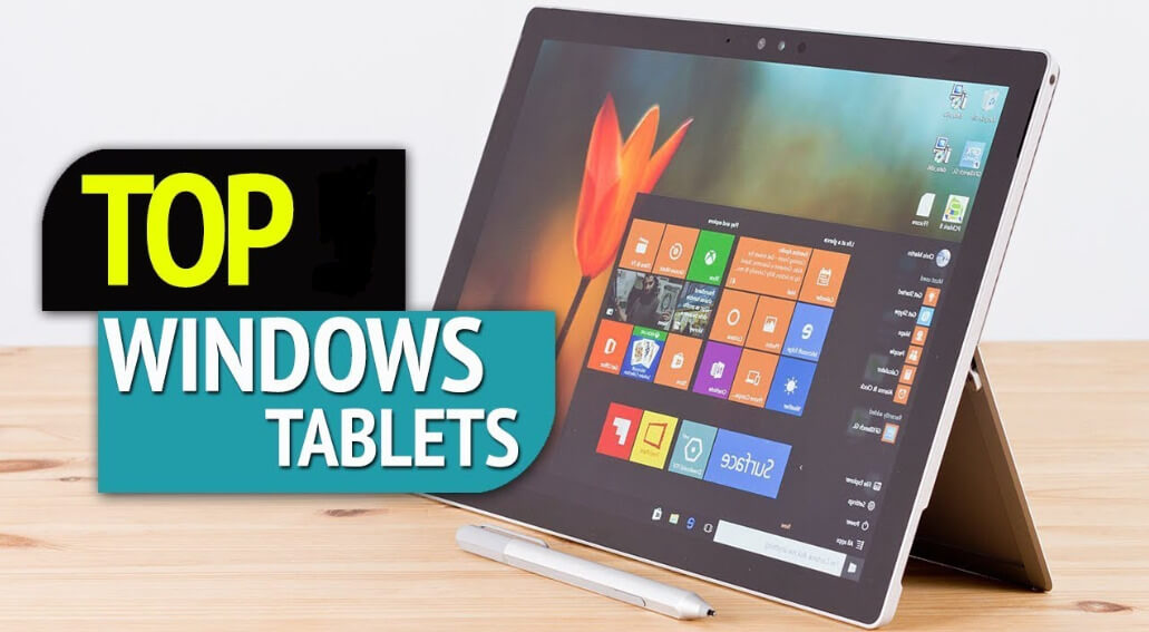 Top 10 Windows Tablets – Best Tablets Running On Windows 10
